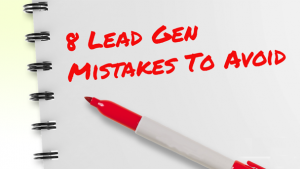 8 Common Lead Generation Mistakes to Avoid